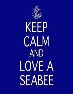 Keep Calm And Love a Seabee - By Shayla Bonnie (pinterest.com/bluenavyblue)