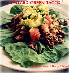 Collard Green Tacos  @Soundness of Body  Mind