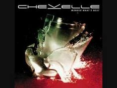 chevelle- forfeit One of My Favourite Bands, never fail to deliver