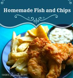 Fish and Chips - Favorite Family Recipes
