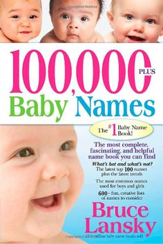 100, 000 + BABY NAMES:The Most Complete Baby Name Book
