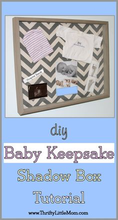 DIY Baby Keepsake Shadow box tutorial. Step By Step Picture instructions.