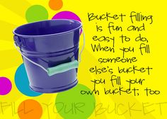 Fill your bucket!