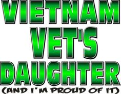 I am a Proud Vets Daughter of A United States Marine!