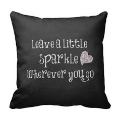 Leave a Little Sparkle Wherever You Go Quote Pillow