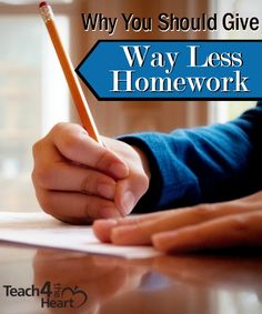Why You Should Give Out Less Homework | Teach 4 the Heart