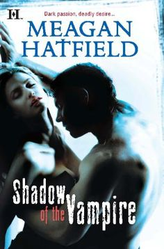Shadow of a Vampire by Meagan Hatfield