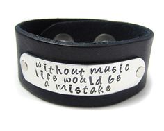 Leather Cuff  - Hand Stamped - Life Without Music Bracelet - Available in  EIGHT colors. $38.99, via Etsy.