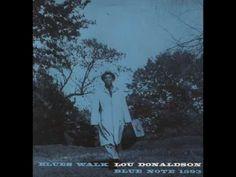 Lou Donaldson - Blues Walk (+Full Album playlist)  Weekend Playlist...