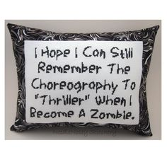 Cross Stitch Pillow Funny Quote, Black and White Pillow, Zombie Quote. $25.00, via Etsy. I MUST OWN THIS!!!!!!!!!!!