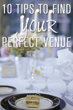 10 Tips to Find YOUR Perfect Wedding Venue