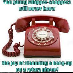 Yep slamming down a phone makes it so much better !