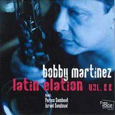 Bobby Martinez Latin Elation Vol.II