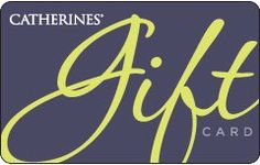 Catherines Gift Card $25.00