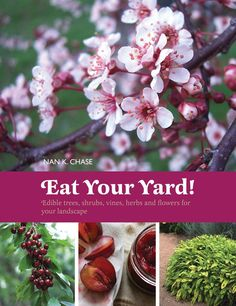 Eat Your Yard! (Gibbs Smith, 2010) has information on 35 edible plants that offer the best of both landscape and culinary uses. Edible garden plants provide spring blossoms, colorful fruit and flowers, lush greenery, fall foliage, and beautiful structure, but they also offer fruits, nuts, and seeds that you can eat, cook, and preserve.