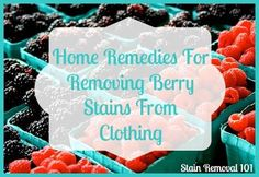 Home remedies for removing berry stains from clothing {on Stain Removal 101}