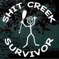 Shit Creek Survivor! We've all been there! haha