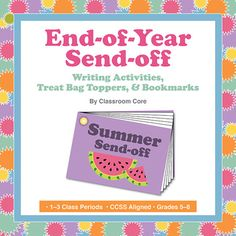 """Those last days of school call for engaging end-of-year activities! This activity includes a """"Summer Send-off"""" postcard book, where students write positive notes about their classmates; an """"Advice from the Pros"""" writing activity, where students create a project in a creative format for next year's class; 6 bookmarks with summer quotes; and 3 treat bag topper templates. CCSS-aligned. Original artwork & designs. Grades 5-8. $4.00"""