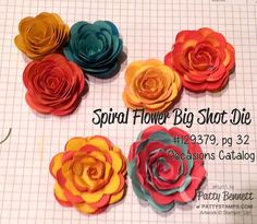 Spiral Flower Die from the 2014 Stampin Up Spring Occasions catalog.. way too much fun making paper flowers! by Patty Bennett, www.PattyStamps.com