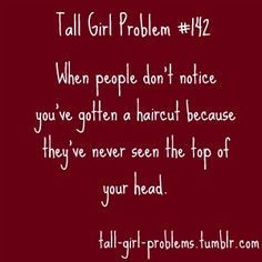 tall girl problem #142
