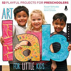 Art Lab For Little Kids by Susan Schwake - 52 projects for kids aged 4-6, each featuring a prominent artist