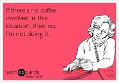 No coffee? Then no thanks!