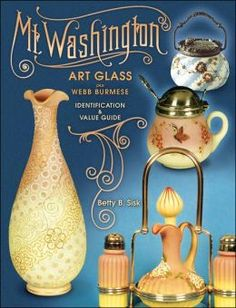 Webb Art Glass | MT. Washington Art Glass Plus Webb Burmese: Identification and Value ...