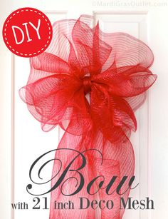Making a Large Bow with Deco Mesh. Pinner says: These over sized DIY bows are great for decorating doors, walls and porches for Christmas and holidays. Making large bows from 21-inch wide deco mesh is surprisingly easy! Just follow our tutorial on how to make your own. See several more bows/wreaths here: http://blog.mardigrasoutlet.com/p/tutorials.html