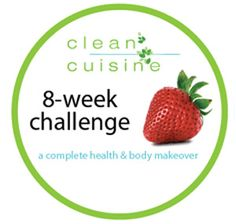 Sign Up for the Clean Cuisine 8-Week Challenge!  Let's start eating clean in 2014!!!!