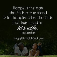 sayings, marriag husband, friends, happi husband, word, happy husband, happi man, wonder quot, true friend