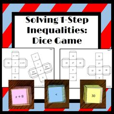 $1.50 Will Buy ... Solving 1-Step Inequalities Dice Game: Groups of students will put together 3 cubes. Each cube has 1 part of the inequality. Students will use the cubs to create 12 one step inequality problems to solve.