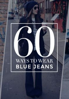 60 different ways to wear a pair of jeans this fall!