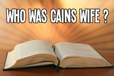 Bible Questions Answered! Find out who Cains wife was.