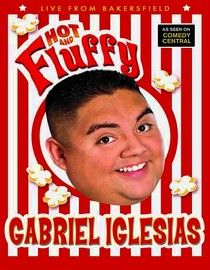 Gabriel Iglesias: Hot and Fluffy  2007 NR 60 minutes:: my ALL-TIME FAVORITE COMEDIAN EVER. <3 this man will leave you in stitches, he's so hilarious. and omg, his impressions are astounding. <3 please watch him; he will make you happy. :D