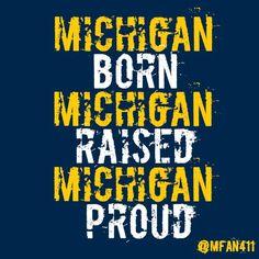 Michigan born and raised and University of Michigan alumni...and the product of Michigan grads, too!!! Goooooo Blue! :)