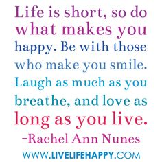 Do What Makes You Happy life quotes, live happi, wisdom, thought, inspir, shorts, live life, love quotes, thing