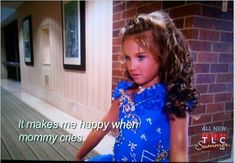 toddlers and tiaras. This is horrible!!!