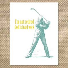 FATHER'S Day Card  I'm not retired Golf is hard work by uluckygirl, $2.95