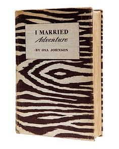 I Married Adventure By Osa Johnson #classic