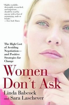 Women Don't Ask was recommended for any woman who is facing a salary negotiation.