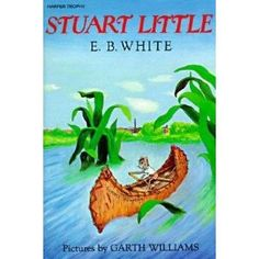 A dearly loved classic. Stuart Little by one of the best writers ever (E B White) & one of the best kids book illustrators ever (Garth Williams) .