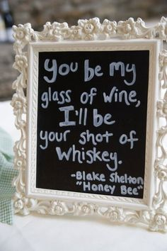 Center Pieces of Country Love Song Quotes just buy any cute photo frame and paint the glass with chalk paint. would also be cute around the house, especially in the kitchen