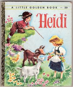 HEIDI Vintage Little Golden Book by Johanna Spyri Illustrated by Corinne Malvern