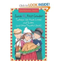 Turkeys We Have Loved and Eaten (and Other Thankful Stuff) (Junie B., First Grader: No. 28) by Barbara Park. JF PAR.