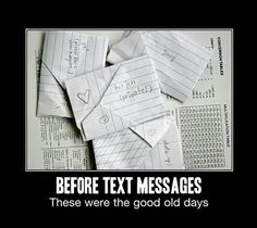 Before Text Message..i still have mine from my-then boyfriend Texts, Hands Written, Old Schools, Middle Schools, Remember This, Kids, Memories, Letters, Messages