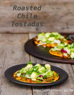 Roasted Chile Tostadas  |  Life Currents