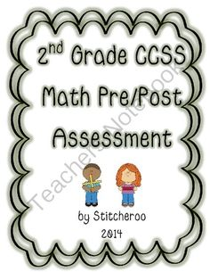 2nd Grade CCSS Math Pre-Post Assessment from Second Day of Second Grade...and Beyond! on TeachersNotebook.com -  (13 pages)  - Here is an assessment to use at the beginning and end of the year to show growth and progress of your students in Math.