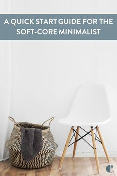 A guide to softcore minimalism - how to introduce minimalism into your life without immediately throwing away everything in your house.    #minimalism, #home decor, #interior, #interior design, #interior design style, #modern, #guide