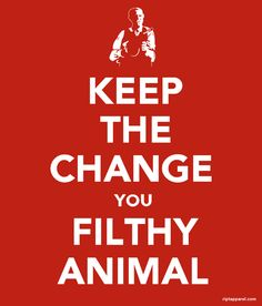 """Angels with Filthy Souls - """"Keep the change you filthy animal."""""""