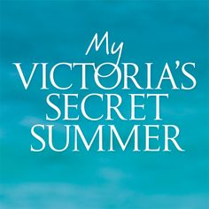 My Victoria's Secret Summer!